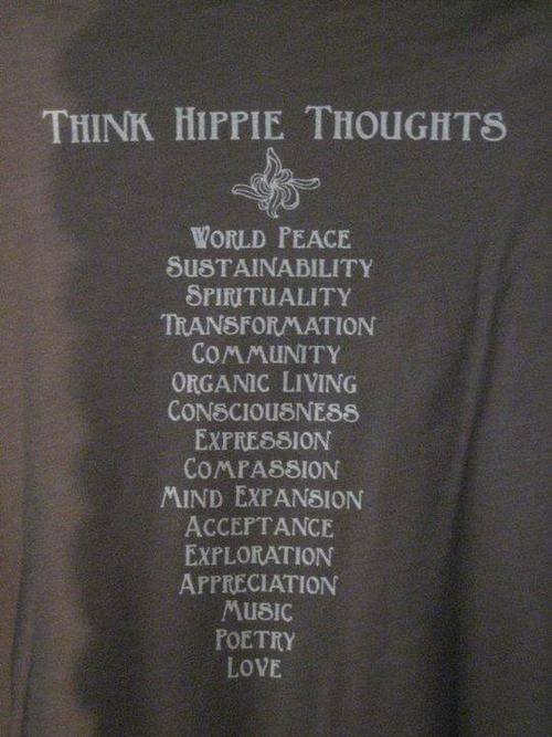 Think Hippie thoughts!